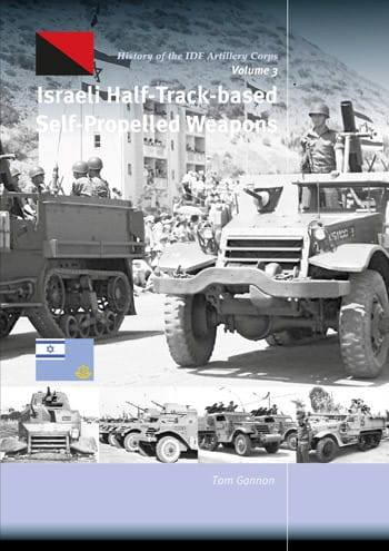 Trackpad Publishing Israeli Half-Track-based Self-propelled Weapons. History of the IDF Artillery Corps, Vol. 3. - Track